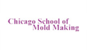 Chicago School of Mold Making