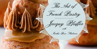 "Jacquy Pfeiffer, ""The Art of French Pastry"" book"