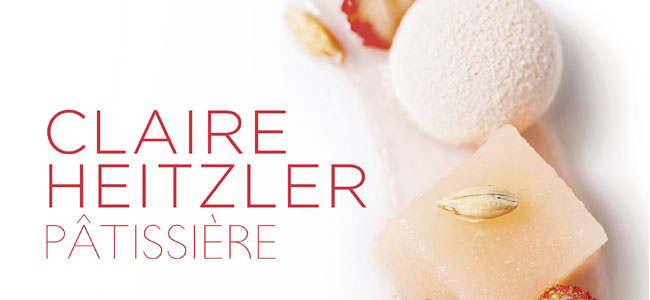 30 step-by-step desserts in Claire Heitzler Pâtissière