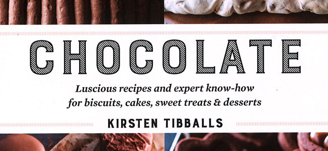 """""""Chocolate"""", Kirsten Tibballs's new book for the home cook"""