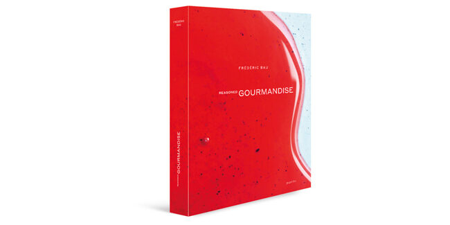 'Reasoned Gourmandise' by Frédéric Bau, now available in English and Spanish